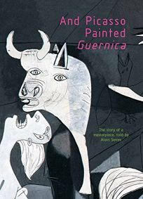 And Picasso Painted Guernica