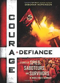 Courage & Defiance: Stories of Spies