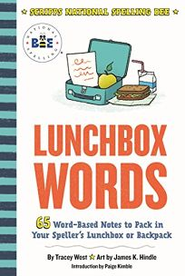 Lunchbox Words: 65 Word-Based Notes to Pack in Your Spellers Lunchbox or Backpack
