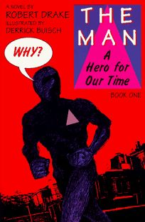 The Man: A Hero for Our Time