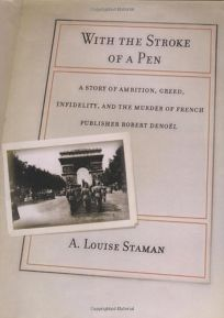 WITH THE STROKE OF A PEN: The Remarkable Life and Infamous Murder of Robert Denol