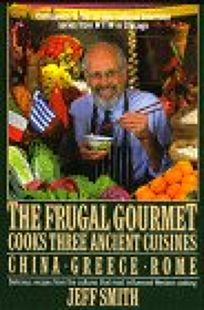 Frugal Gourmet Cooks Three Ancient