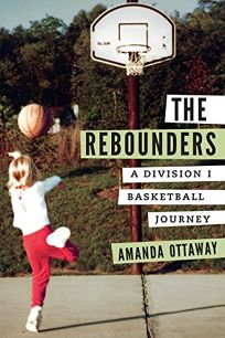 The Rebounders: A Division I Basketball Journey