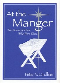 AT THE MANGER: The Stories of Those Who Were There