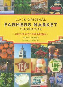 L.A.'s Original Farmers Market Cookbook