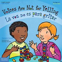 Voices Are Not for Yelling / La Voz No Es Para Gritar Bilingual Edition: English &Am
