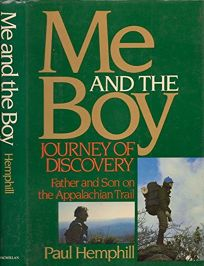 Me and the Boy: Journey of Discovery: Father and Son on the Appalachian Trail