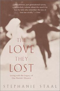 The Love They Lost: Living with the Legacy of Our Parents Divorce