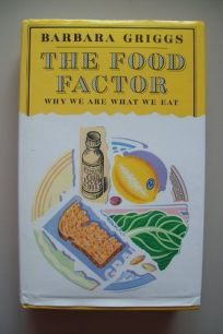 The Food Factor: 2why We Are What We Eat