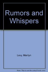 Rumors and Whispers