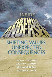 Inside Arthur Andersen: Shifting Values