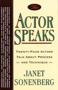 The Actor Speaks: Twenty-Four Actors Talk about Process and Technique