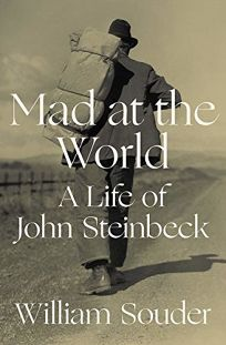 Mad at the World: A Life of John Steinbeck