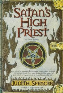 Satans High Priest: A True Story