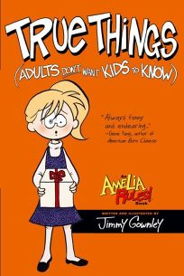 Amelia Rules! True Things Adults Don't Want Kids To Know