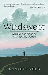 Windswept: Walking the Paths of Trailblazing Women