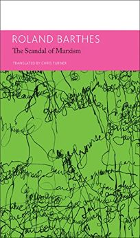 The Scandal of Marxism and Other Writings on Politics
