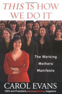 This Is How We Do It: The Working Mothers Manifesto