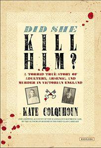 Did She Kill Him? A Torrid True Story of Adultery