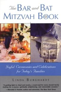 THE BAR AND BAT MITZVAH BOOK: Joyful Ceremonies and Celebrations for Todays Families