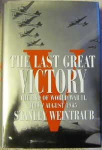 Last Great Victory: 2the End of World War II