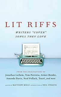 Lit Riffs: Writers Cover Songs They Love