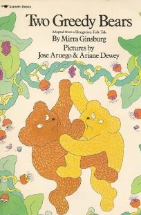 Two Greedy Bears: Adapted from a Hungarian Folk Tale