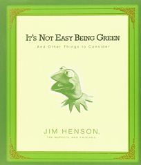 Its Not Easy Being Green: And Other Things to Consider