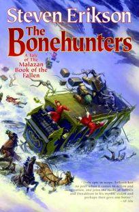 The Bonehunters: A Tale of the Malazan Book of the Fallen