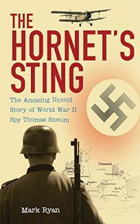 The Hornets Sting: The Amazing Untold Story of World War II Spy Thomas Sneum