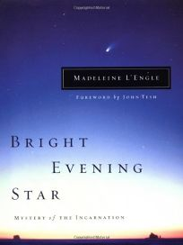 BRIGHT EVENING STAR: Mystery of the Incarnation