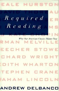 Required Reading: Why Our American Classics Matter Now