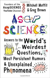 AsapScience: Answers to the World's Weirdest Questions