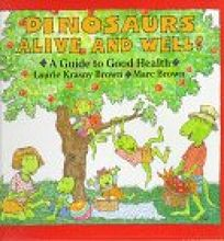 Dinosaurs Alive and Well: A Guide to Good Health