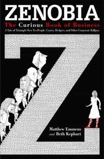Zenobia: The Curious Book of Business: A Tale of Triumph Over Yes-Men