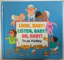 Look Baby! Listen Baby! Do Baby!