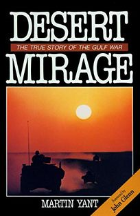 Desert Mirage: The True Story of the Gulf War