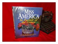 Miss America: In Pursuit of the Crown: The Complete Guide to the Miss America Pageant