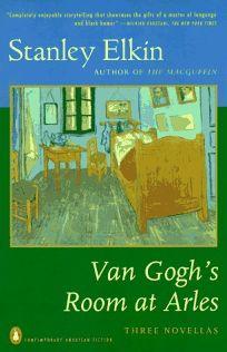 Van Goghs Room at Arles: 2three Novellas