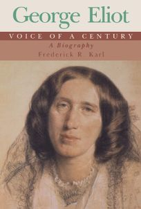 George Eliot: Voice of a Century; A Biography