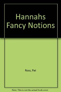 Hannahs Fancy Notions: 2a Story of Industrial New England