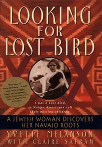 Looking for Lost Bird: A Jewish Woman Discovers Her Navajo Roots