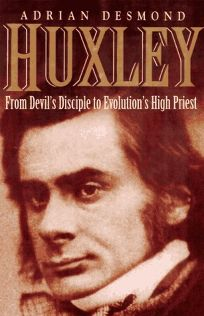 Huxley: From Devils Disciple to Evolutions High Priest