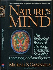 Natures Mind: The Biological Roots of Thinking