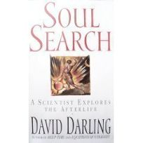 Soul Search:: A Scientist Explores the Afterlife