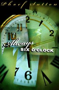 Always Six OClock