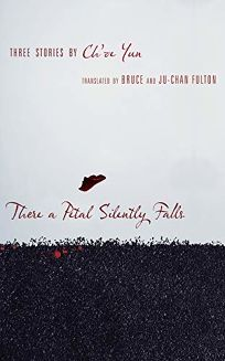 There a Petal Silently Falls: Three Stories by Choe Yun