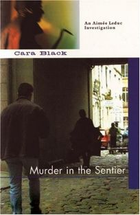 MURDER IN THE SENTIER: An Aimée Leduc Investigation
