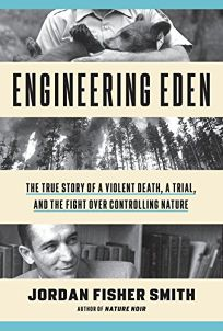 Engineering Eden: The True Story of a Violent Death