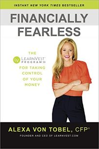 Financially Fearless: The LearnVest™ Program for Taking Control of Your Money
